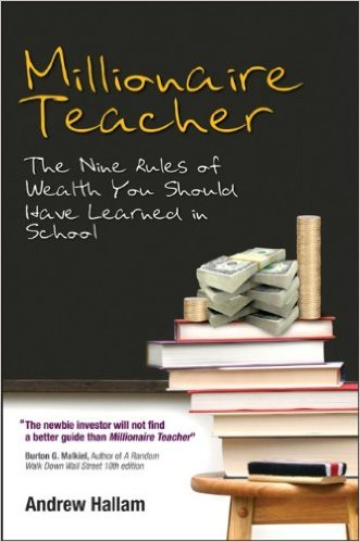 Millionaire Teacher- The Nine Rules of Wealth You Should Have Learned in School by Andrew Hallam